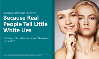Because Real People Tell Little White Lies: The Power of Deep Listening through Observation
