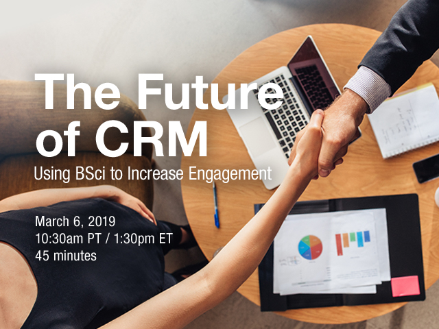 BSci for CRM: Increasing Engagement & Responsiveness