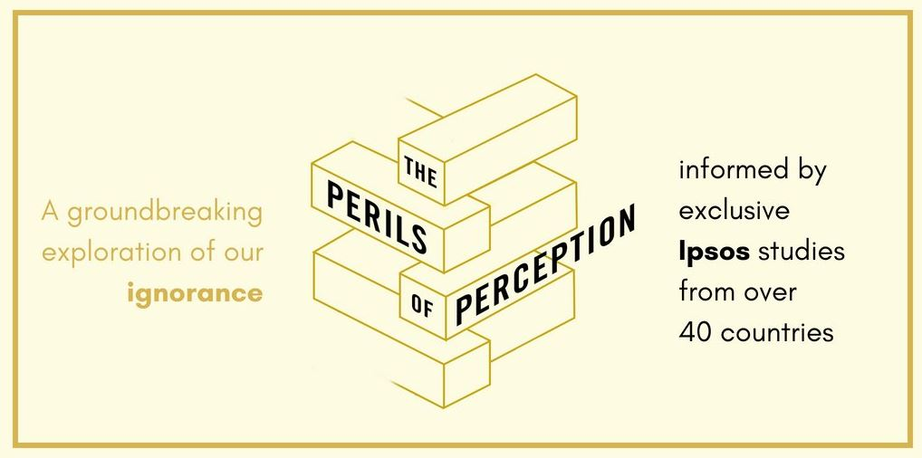The Perils of Perception - why we're wrong about nearly everything