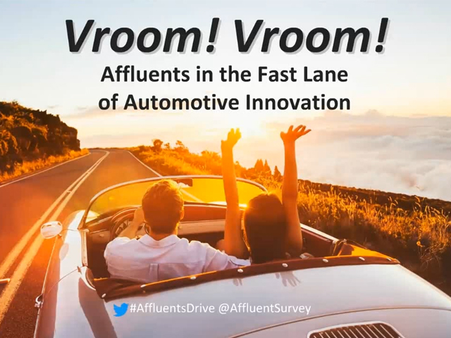 Affluents in the Fast Lane