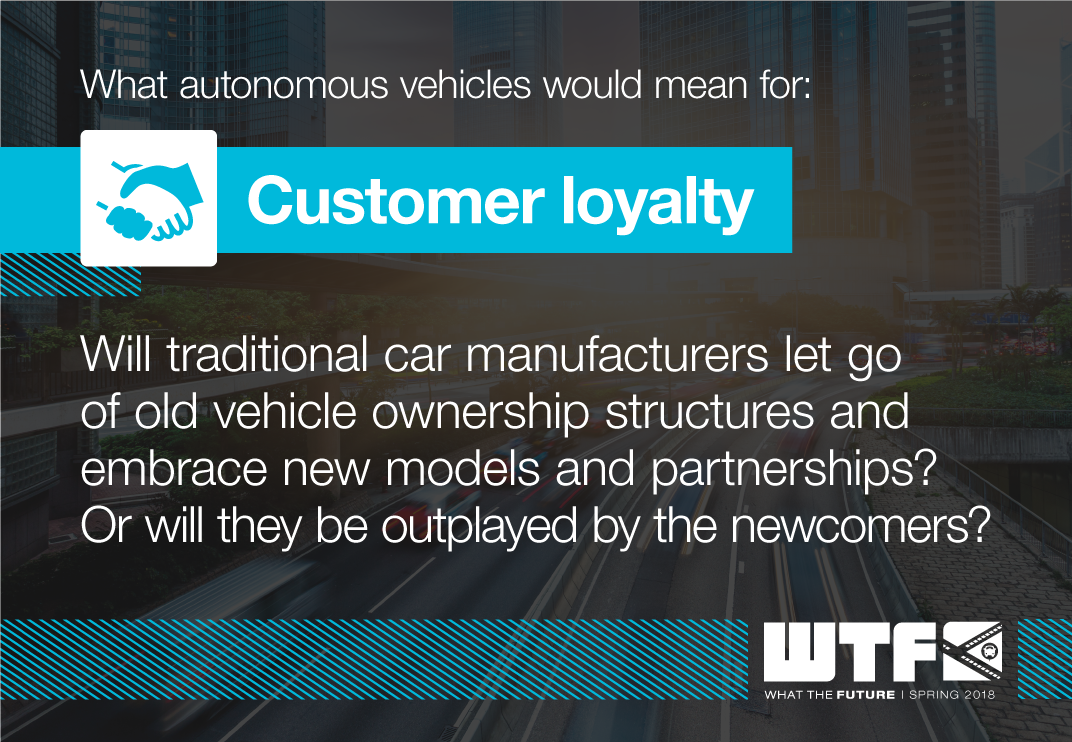 What autonomous vehicles would mean for: Customer Experience and Loyalty