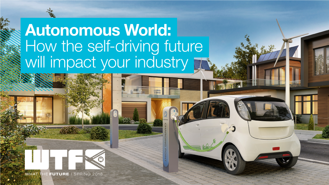 Autonomous World: How the self-driving future will impact your industry