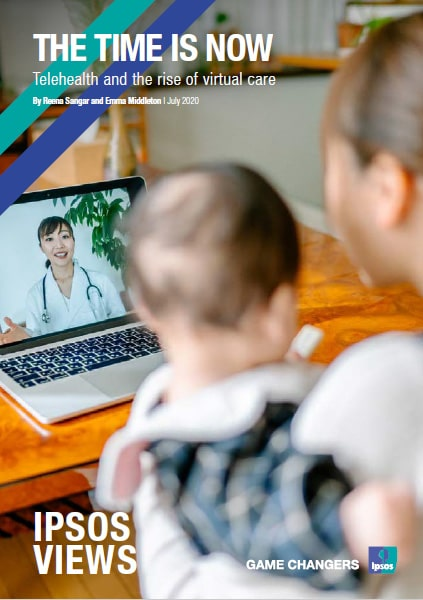 The Time is now: Telehealth and the rise of virtual care | Ipsos