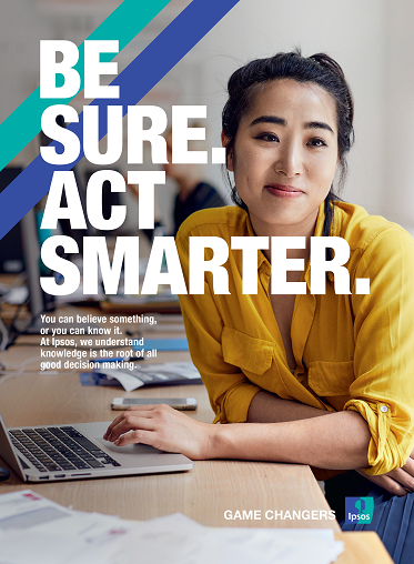 Be Sure Act Smarter | Ipsos
