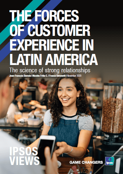 The Forces of Customer Experience in Latin America | CX | LATAM | Ipsos
