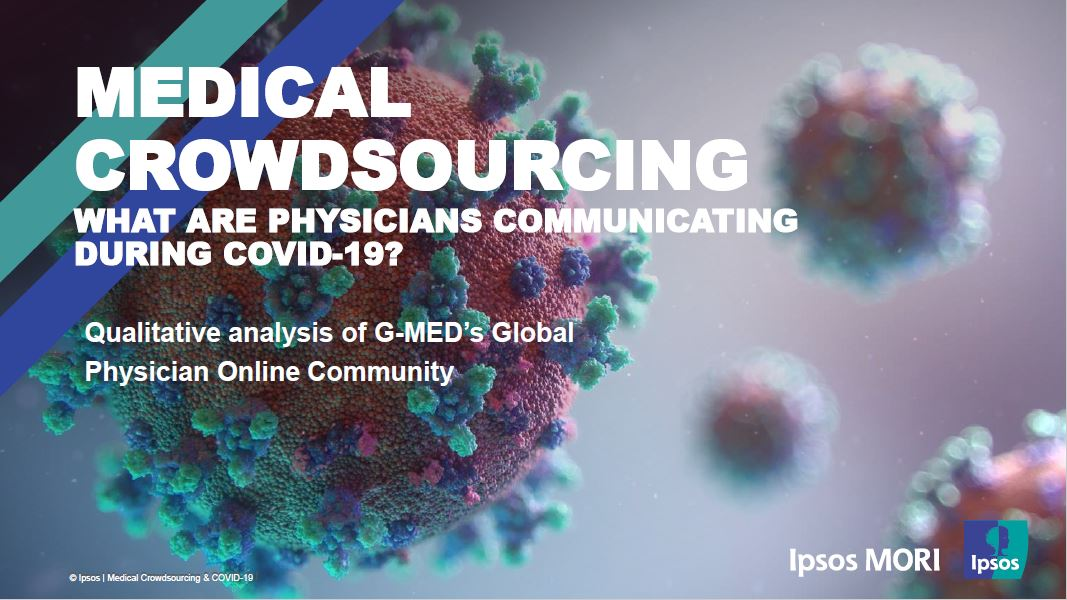 Medical crowdsourcing: WHAT ARE PHYSICIANS COMMUNICATING DURING COVID-19? | Ipsos