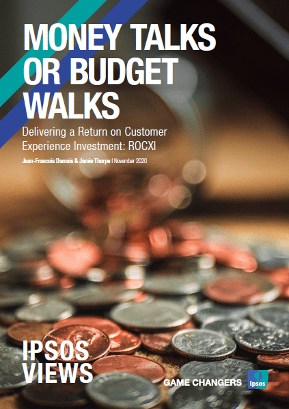 Money talks or budget walks | ROCXI | CX | Ipsos