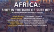 Africa: Sure Bet or Shot in the Dark?