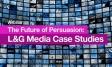 The Future of Persuasion: L&G Media Case Studies | Ipsos