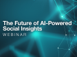The Future of AI-Powered Social Insights