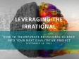 Leveraging the Irrational Using Qual