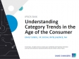 Understanding Category Trends in the Age of the Consumer