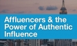 Affluencers & the Power of Authentic Influence