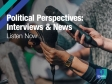 Political Perspectives: Interviews & News