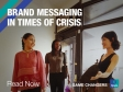 Brand Messaging in Times of Crisis