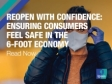 Reopen with Confidence: Ensuring Consumers Feel Safe in the 6-Foot Economy