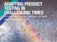 Adapting product testing in challenging times