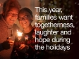 This year, families want togetherness, laughter and hope during the holidays