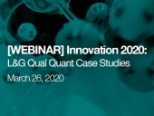 [WEBINAR] Innovation 2020: L&G Qual Quant Case Studies
