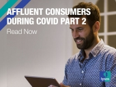 Affluent Consumers During Covid Part 2