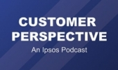 Customer perspective: An Ipsos podcast