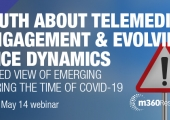 [WEBINAR] The truth about Telemedicine, HCP engagement & evolving practice dynamics