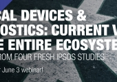 Medical Devices & Diagnostics: Current view of the entire ecosystem - Findings from four fresh Ipsos studies