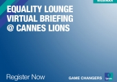Equality Lounge Virtual Briefing @ Cannes Lions