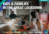 [WEBINAR] Kids & Families in the Great Lockdown