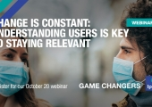 [WEBINAR] Change is Constant: Understanding Users is Key to Staying Relevant