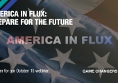 [WEBINAR] America in Flux: Prepare for the Future