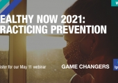 [WEBINAR] Healthy Now 2021: Practicing Prevention