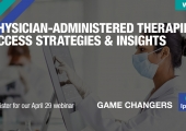 [WEBINAR] Physician-Administered Therapies: Access Strategies & Insights
