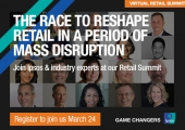 [VIRTUAL SUMMIT] The race to reshape retail in a period of mass disruption