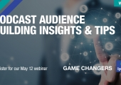 [WEBINAR] Podcast Audience Building Insights & Tips