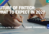 [WEBINAR] Future of Fintech: What to Expect in 2021